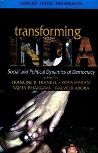 Transforming India: Social and Political Dynamics of Democracy