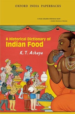 Book A Historical Dictionary of Indian Food by K. T. Achaya
