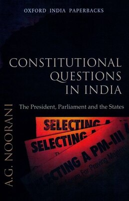 Book Constitutional Questions in India: The President, Parliament and the States. by A.G. Noorani