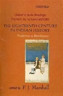 Book The Eighteenth Century in Indian History: Evolution or Revolution? by P.J. Marshall
