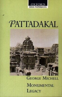 Book PATTADAKAL (OIP): Monumental Legacy Series by George Michell