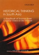 Book Historical Thinking in South Asia: A Handbook of Sources from Colonial Times to the Present by Michael Gottlob