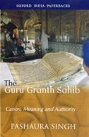 Book The Guru Granth Sahib: Canon, Meaning and Authority by Pashaura Singh