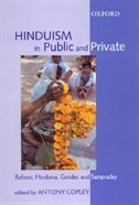 Book Hinduism in Public and Private: Reform, Hindutva, Gender and Sampraday by Antony Copley