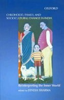 Book Childhood, Family and Sociocultural Change in India: Reinterpreting the Inner World by Dinesh Sharma