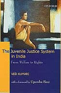 The Juvenile Justice System in India: From Welfare to Rights