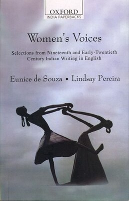 Book Womens Voices: Selections from Nineteenth and Early Twentieth Century Indian Writing in English by Eunice De Souza