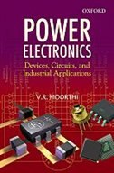 Book Power Electronics: Devices, Circuits and Industrial Applications by V. R. Moorthi
