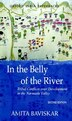 In the Belly of the River: Tribal Conflicts over Development in the Narmada Valley by Amita Baviskar