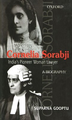 Book Cornelia Sorabji: Indias Pioneering Woman Lawyer by Suparna Gooptu