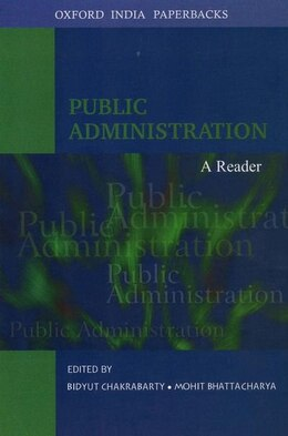 Book Public Administration: A Reader by Bidyut Chakrabarty