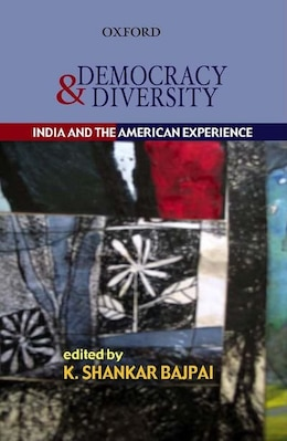 Book Democracy and Diversity: India and the American Experience by Shankar K Bajpai