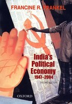Indias Political Economy: The Gradual Revolution (1947-2004)