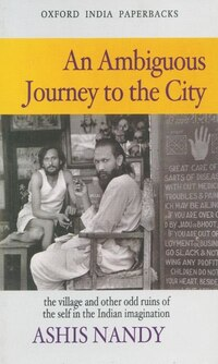 An Ambiguous Journey to the City: The Village and Othe Odd Ruins of the Self in the Indian…