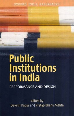 Book Public Institutions in India: Performance and Design by Devesh Kapur