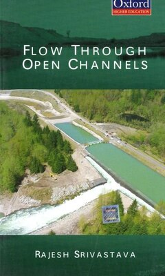 Book Flow Through Open Channels by Rajesh Srivastava