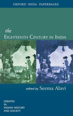 Book The Eighteenth Century in India by Seema Alavi