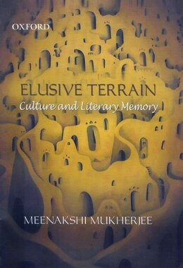 Book Elusive Terrain: Culture and Literary Memory by Meenakshi Mukherjee