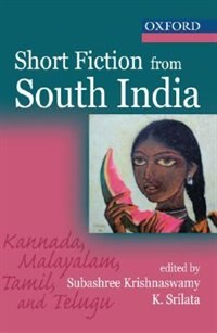 Book Short Fiction from South India: Kannada, Malayalam, Tamil and Telugu. With an introduction by Mini… by Subashree Krishnaswamy