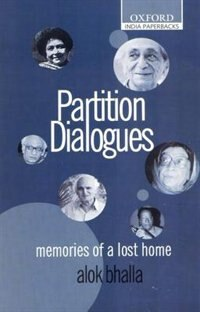 Book Partition Dialogues: Memories of a Lost Home by Alok Bhalla