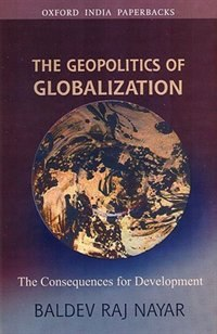 The Geopolitics of Globalization: The Consequences for Development