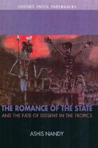 The Romance of the State: And the Fate of Dissent in the Tropics