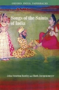Book Songs of the Saints of India by John Stratton Hawley