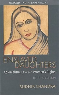 Enslaved Daughters: Colonialism, Law and Womens Rights