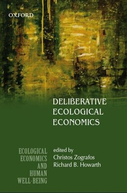 Book Deliberative Ecological Economics by Richard B. Howarth