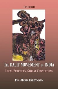 Dalit Movement in India: Local Practices, Global Connections