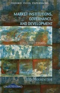 Book Market Institutions, Governance, and Development by Dilip Mookherjee
