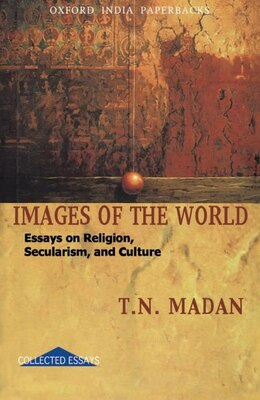 Book Images of the World: Essays on Religion, Secularism, and Culture by T.N. Madan