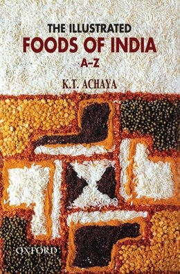 Book The Illustrated Foods of India by Achaya