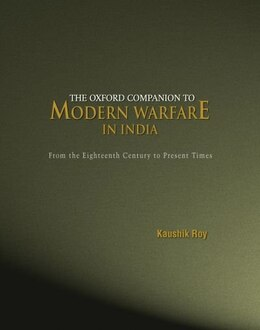 Book The Oxford Companion to Modern Warfare in India by Kaushik Roy