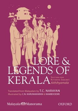 Book Lore and Legends of Kerala: Selections from Kottarathil Sankunnis Aithihyamala by Kotaratthil Sankunni
