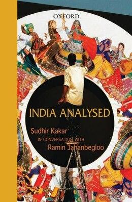 Book India Analysed: Sudhir Kakar in Conversation with Ramin Jahanbegloo by Ramin Jahanbegloo