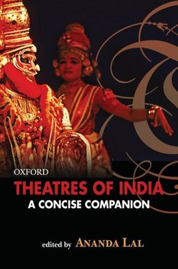 Book Theatres of India: A Concise Companion by Ananda Lal