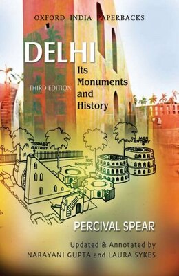 Book Delhi: Its Monuments and History by Spear, Percival