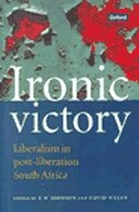 Book Ironic Victory: Liberalism in Post-Liberation South Africa by David Welsh