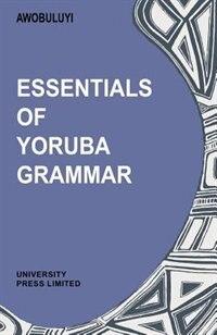 Book Essentials of Yoruba Grammar by Oladele Awobuluyi