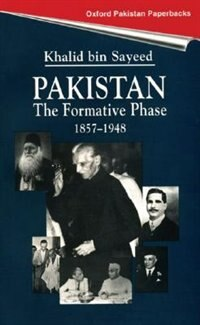 Book Pakistan: The Formative Phase 1857-1948 by Khalid B. Sayeed