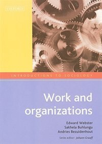 Book Introductions to Sociology: Work and Organizations by Edward Webster