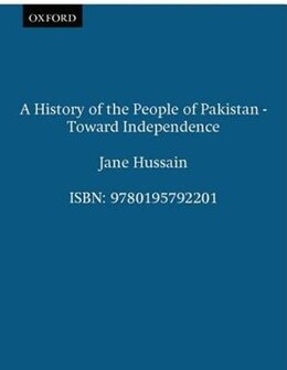 Book A History of the People of Pakistan - Toward Independence by Jane Hussain