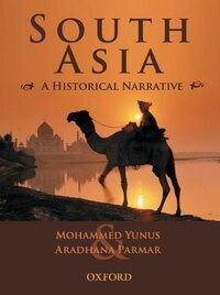South Asia: A Historical Narrative