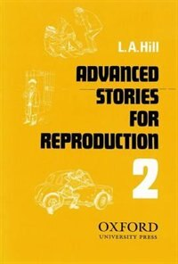 Book Stories for Reproduction: Second Series Advanced Book: Series 2 by L. A. Hill