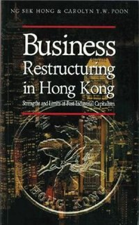 Book Business Restructuring in Hong Kong: Strengths and Limits of Post-Industrial Capiltalism by Ng Sek Hong