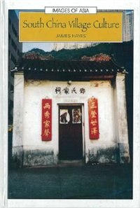 Book IOA: South China Village Culture by James Hayes
