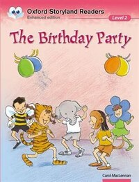 Oxford Storyland Readers: Level 2 The Birthday Party