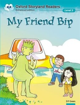 Book Oxford Storyland Readers: Level 3 My Friend Bip by D.F. Green