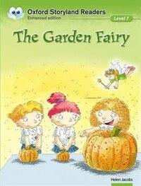 Oxford Storyland Readers: Level 7 The Garden Fairy